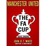 Manchester United - The FACUP QUIZ BOOK (English Edition)