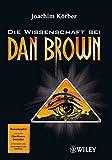 Die Wissenschaft Bei Dan Brown by Joachim K??rber (2009-06-03)