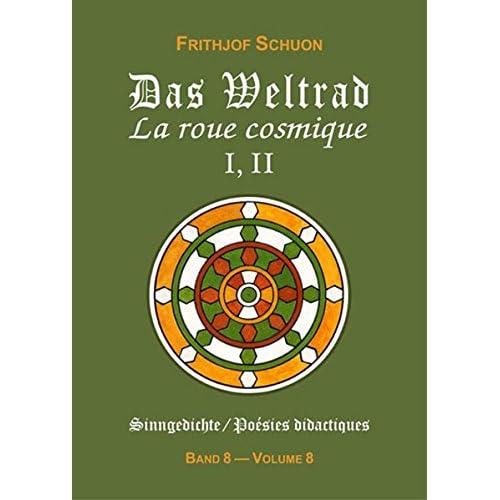 La roue cosmique I, II (Poésies didactiques, tome 8)