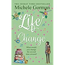 Life Change: The hilarious happy ever after romcom about how to be single and happy (English Edition)