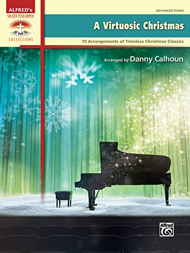 A Virtuosic Christmas: 10 Arrangements of Timeless Christmas Classics (Sacred Performer Collections)