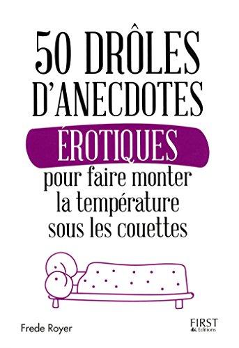 50 drôles d'anecdotes érotiques pour faire monter la température sous les couettes par Frède ROYER