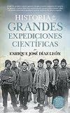 Historia de las Grandes Expediciones Científicas (Divulgación Científica)