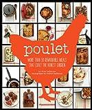 Image de Poulet: More Than 50 Remarkable Recipes That Exalt the Honest Chicken