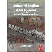 Animated Realism: A Behind The Scenes Look at the Animated Documentary Genre (Focal Press) (Paperback) - Common