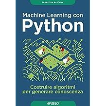 Machine Learning con Python: costruire algoritmi per generare conoscenza (Data Science)