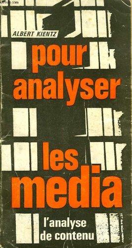 POUR ANALYSER LES MEDIA, L'ANALYSE DE CONTENU par KIENTZ ALBERT