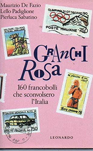 Granchi rosa. 160 francobolli che sconvolsero l'Italia