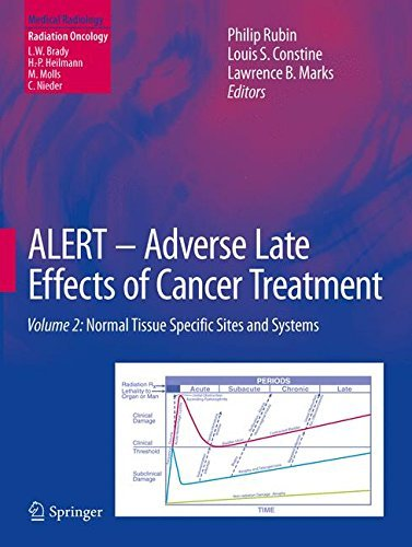 ALERT ? Adverse Late Effects of Cancer Treatment: Volume 2: Normal Tissue Specific Sites and Systems: Specific Normal Tissue Sites v. 2 (Medical Radiology) (2013-12-23)