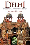 The megacity that is today's Delhi is built upon thick layers of history. For a millennium, Delhi has been at the crossroads of trade, culture and politics. The stories of its buildings and great historical personalities have been told many timesb...