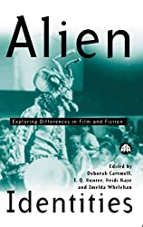 Alien Identities: Exploring Difference in Film and Fiction