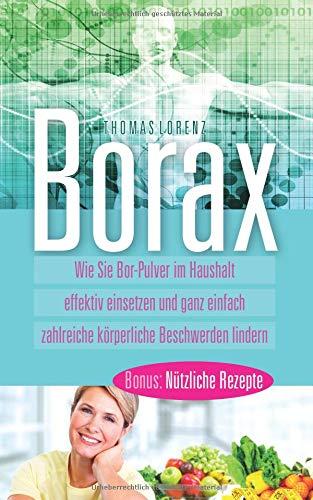 Aid-pulver (Borax: Wie Sie Bor Pulver im Haushalt effektiv einsetzen und ganz einfach zahlreiche körperliche Beschwerden lindern)