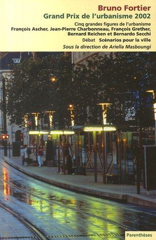 Grand Prix de l'urbanisme 2002 : Bruno Fortier et cinq grandes figures de l'urbanisme par Ariella Masboungi