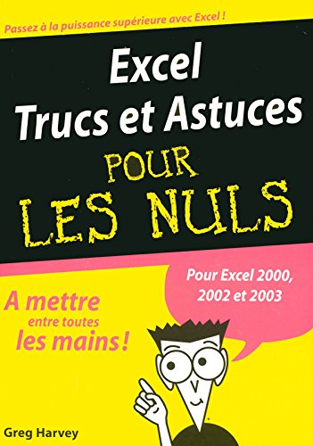 Excel 2002 et 2003 Trucs et Astuces MegaPoche Pour les Nuls par Greg HARVEY