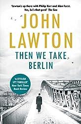 Then We Take Berlin (Joe Wilderness Series Book 1)