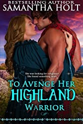 To Avenge Her Highland Warrior (Highland Fae Chronicles) (Volume 3) by Samantha Holt (2014-12-31)