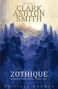 Zothique - Intégrale, tome 1 par Clark Ashton Smith