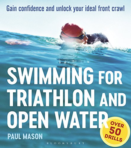 Swimming For Triathlon And Open Water: Gain Confidence and Unlock Your Ideal Front Crawl (English Edition)