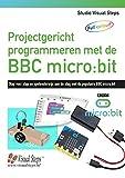 Projectgericht programmeren met de micro:bit: stap voor stap en spelenderwijs aan de slag met de populaire micro:bit - Studio Visual Steps