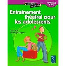 Entrainement théâtral pour les adolescents : A partir de quinze ans