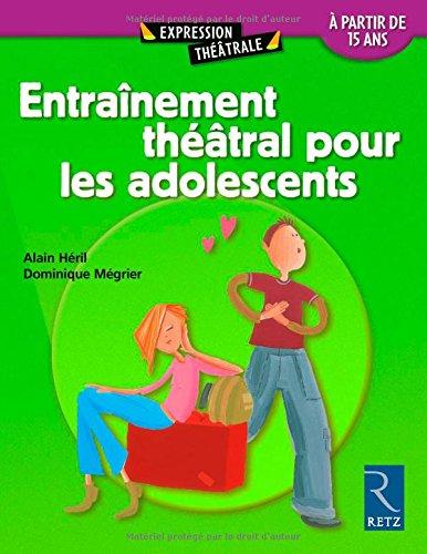 Entrainement thtral pour les adolescents : A partir de quinze ans