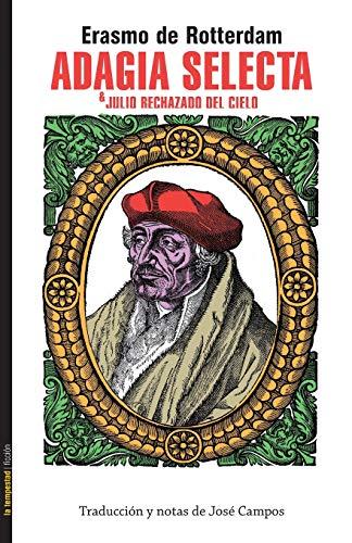 Adagia selecta & Julio rechazado del cielo: Volume 39 (Ficción) por Erasmo De Rotterdam