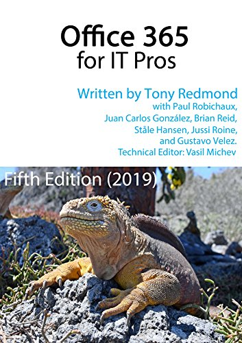 Office 365 for IT Pros - The Only Constantly Updated book about Microsoft\'s Cloud Service: Fifth Edition (English Edition)
