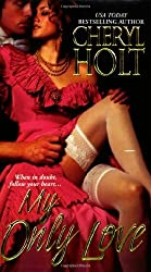 My Only Love by Cheryl Holt (2006-11-01)