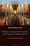 Folklore, Cultural Performances and Popular Entertainments: A Communications-centered...