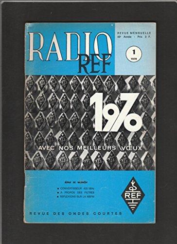 Radio REF [No 1 de Janvier 1970] Revue des ondes courtes par Organe officiel du Réseau des Emetteurs Français