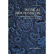 [(Physical Biochemistry: Applications to Biochemistry and Molecular Biology)] [Author: David Freifelder] published on (January, 1983)