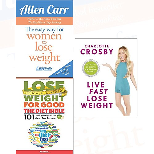 lose weight for good collection 3 books set (the easy way for women to lose weight, live fast lose weight fat to fit 80 recipes for a healthy lifestyle, the diet bible)