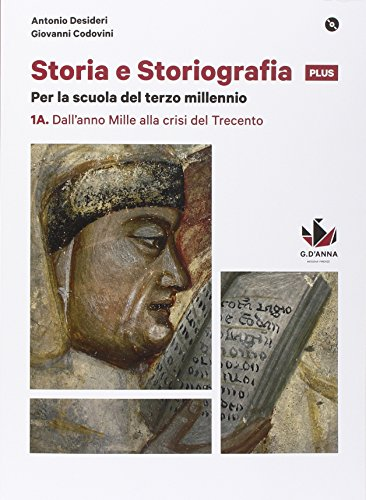Storia e storiografia plus. Per le Scuole superiori. Con e-book. Con espansione online: 1