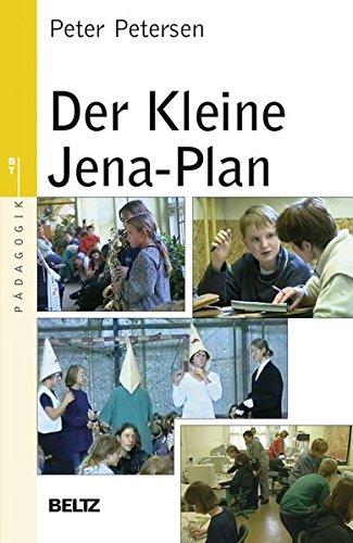 Der Kleine Jena-Plan (Beltz Taschenbuch / Pädagogik, Band 80)