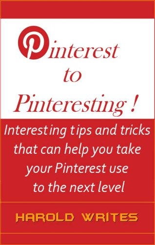Pinterest to Pinteresting ! (Tech-Smart Social Media eBooks Book 2) (English Edition)