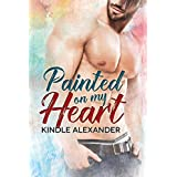 Painted On My Heart (English Edition)
