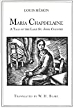 Maria Chapdelaine: A Tale of the Lake St. John Country: Illustrated
