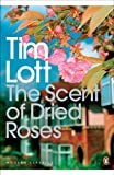The Scent of Dried Roses: One family and the end of English Suburbia - an elegy (Penguin Modern Classics)