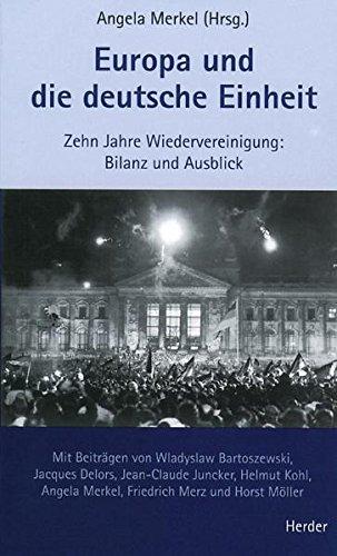 Europa und die deutsche Einheit: Zehn Jahre Wiedervereinigung: Bilanz und Ausblick