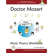 Doctor Mozart Music Theory Workbook for Older Beginners: In-Depth Piano Theory Fun for Children's Music Lessons and HomeSchooling: Highly Effective for Beginners Learning a Musical Instrument