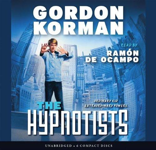 The Hypnotists: Book 1 - Audio Library Edition by Gordon Korman (2013-07-30)