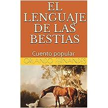 EL LENGUAJE DE LAS BESTIAS: Cuento popular (Spanish Edition)