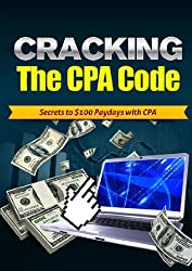 Cracking The CPA Code: Secrets To  $100 Dollar Paydays With CPA For Affiliates