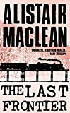 Cover of: The Last Frontier | Alistair MacLean