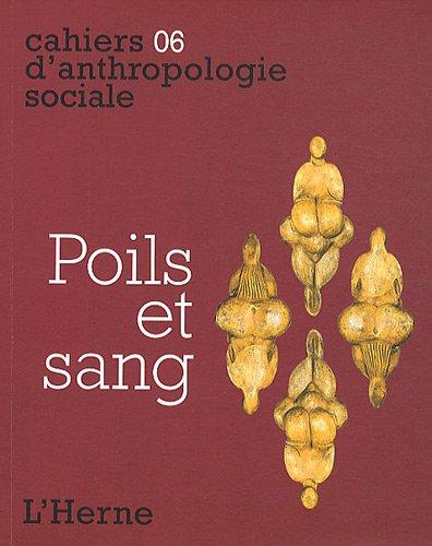 Poils et sang - cahiers d'anthropologie sociale 6