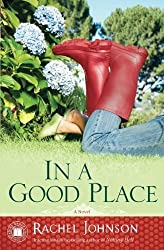 In a Good Place: A Novel by Rachel Johnson (2009-06-09)
