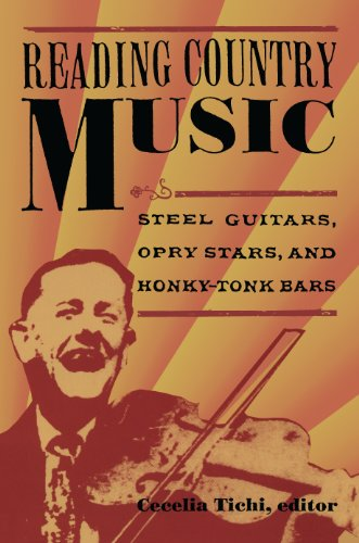 Reading Country Music: Steel Guitars, Opry Stars, and Honky Tonk Bars (English Edition)