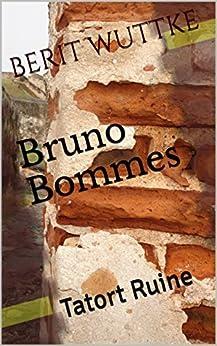Bruno Bommes: Tatort Ruine (German Edition) by [WUTTKE, BERIT]
