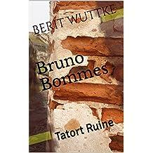 Bruno Bommes: Tatort Ruine
