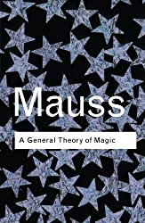A General Theory of Magic (Routledge Classics) by Marcel Mauss (2001-05-25)